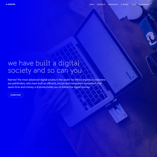 Named 'the most advanced digital society in the world' by Wired, ingenious Estonians are pathfinders, who have built an efficient, secure and transparent ecosystem that saves time and money. e-Estonia invites you to follow the digital journey.