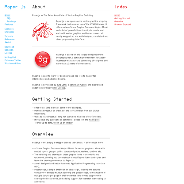 Paper.js is an open source vector graphics scripting framework that runs on top of the HTML5 Canvas. It offers a clean Scene Graph / Document Object Model and a lot of powerful functionality to create and work with vector graphics and bezier curves, all neatly wrapped up in a well designed, consistent and clean programming interface.