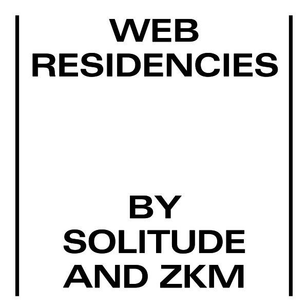 Web Residencies by Solitude & ZKM