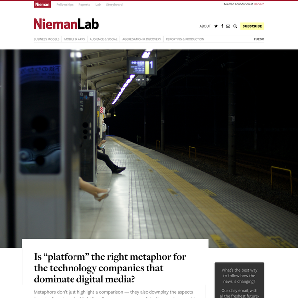 """Is """"platform"""" the right metaphor for the technology companies that dominate digital media?"""