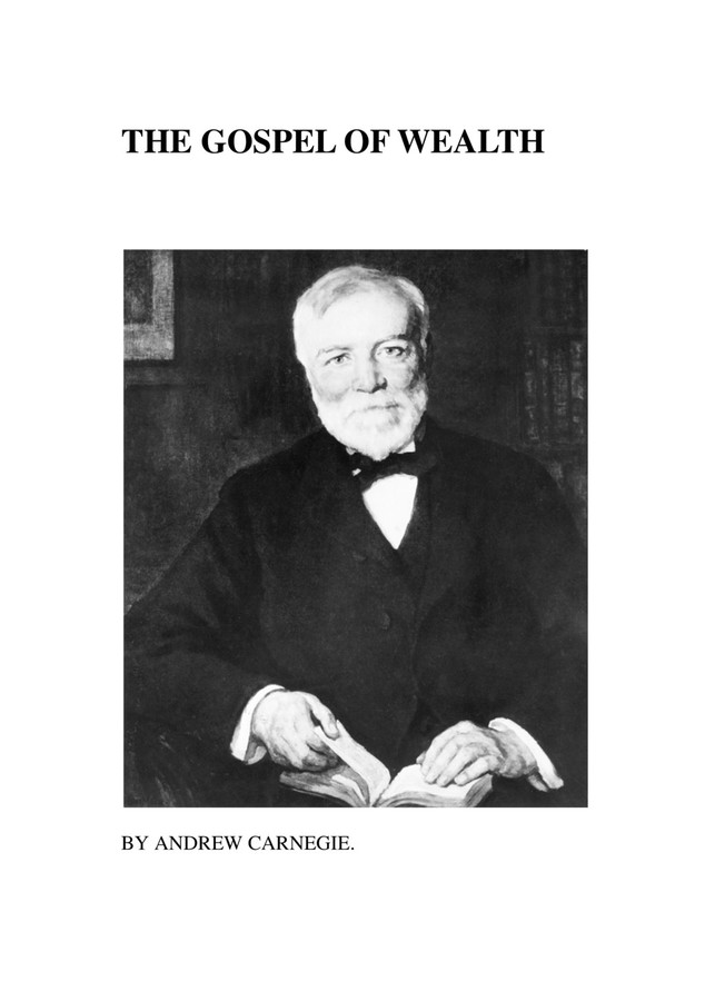 an analysis of andrew carnegies the gospel of wealth
