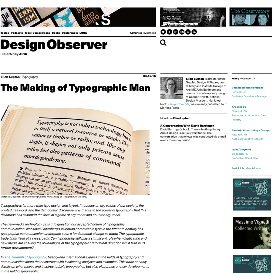 Typography is far more than type design and layout. It touches on key values of our society: the printed free word, and the democratic discourse. It is thanks to the power of typography that this discourse has assumed the form of a game of argument and counter-argument.