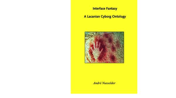 andre-nusselder-interface-fantasy-a-lacanian-cyborg-ontology-1.pdf