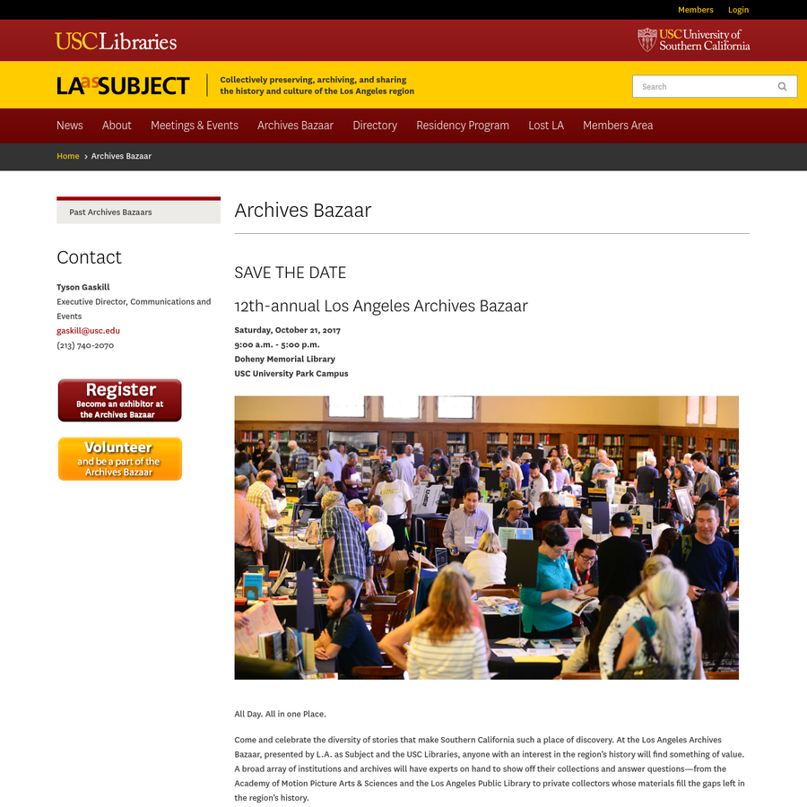 Saturday, October 21, 2017 9:00 a.m. - 5:00 p.m. Doheny Memorial Library USC University Park Campus All Day. All in one Place. Come and celebrate the diversity of stories that make Southern California such a place of discovery. At the Los Angeles Archives Bazaar, presented by L.A.
