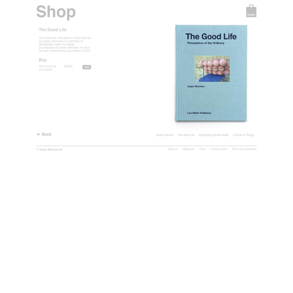 The Good Life: Perceptions of the Ordinary by Jasper Morrison is a collection of photographs taken by Jasper, accompanied by short reflections on what he sees.