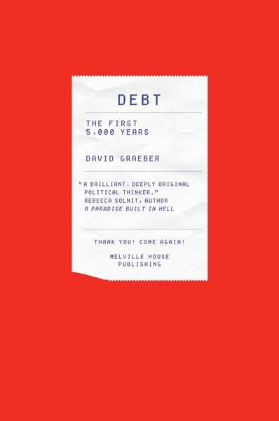 Graeber, Dave_Debt: The First 5,000 Years (2011)