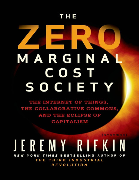 Rifkin, Jeremy_The Zero Marginal Cost Society (2014)