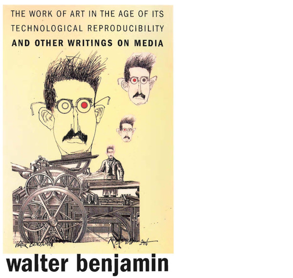 Benjamin, Walter_The Work of Art in the Age of Its Technological Reproducibility, and Other Writings on Media (2008)