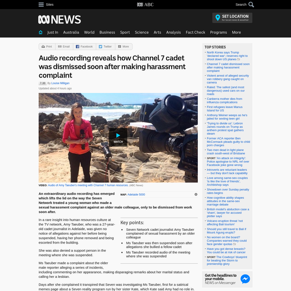 Updated September 25, 2017 19:31:50 An extraordinary audio recording has emerged which lifts the lid on the way the Seven Network treated a young woman who made a sexual harassment complaint against an older male colleague, only to be dismissed from work soon after.