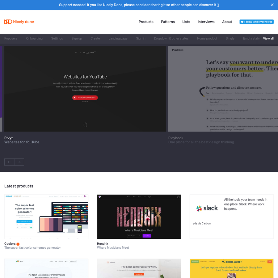 Nicely done is a showcase of the best digital products, specific patterns and inspiration. Filter by product category or by design patterns and get easily inspired.