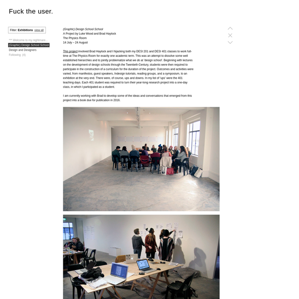 (Graphic) Design School School A Project by Luke Wood and Brad Haylock The Physics Room 14 July - 24 August This project involved Brad Haylock and I hijacking both my DESI 201 and DESI 401 classes to work full-time at The Physics Room for e...