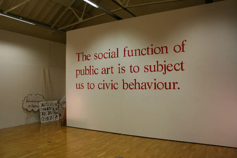 The social function of public art is to subject us to civic behaviour.