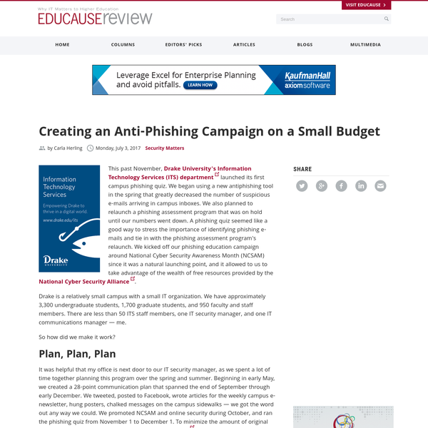 This past November, Drake University's Information Technology Services (ITS) department launched its first campus phishing quiz. We began using a new antiphishing tool in the spring that greatly decreased the number of suspicious e-mails arriving in campus inboxes. We also planned to relaunch a phishing assessment program that was on hold until our numbers went down.