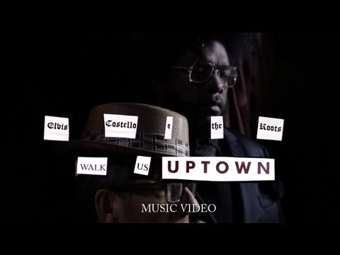 """Elvis Costello & The Roots - """"Walk Us Uptown"""" (Official Music Video)"""
