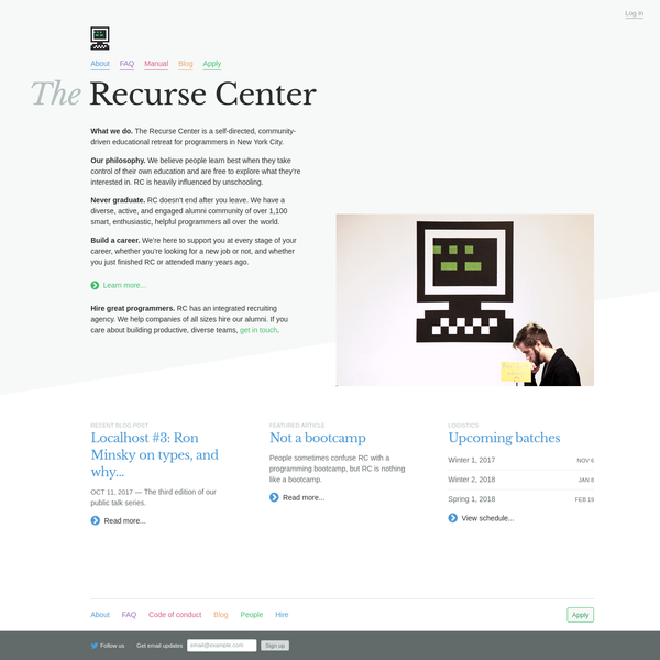 The Recurse Center is a self-directed, community-driven educational retreat for programmers in New York City.