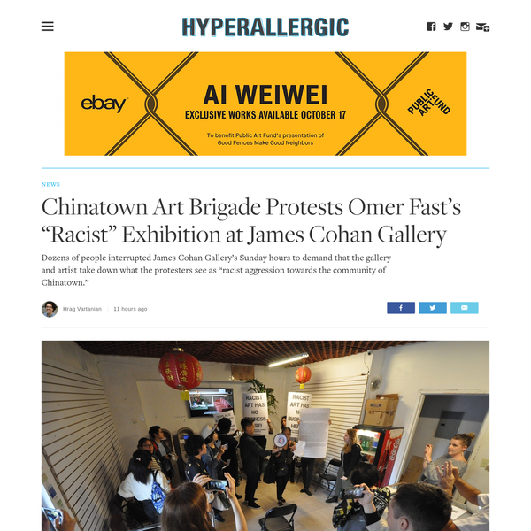 """Dozens of people interrupted James Cohan Gallery's Sunday hours to demand that the gallery and artist take down what the protesters see as """"racist aggression towards the community of Chinatown."""" On Sunday, October 15, dozens of protesters from the Chinatown Art Brigade (CAB) and other local art and anti-gentrification activist groups converged on James Cohan Gallery's Chinatown location to object to what they are calling """"racist art."""""""