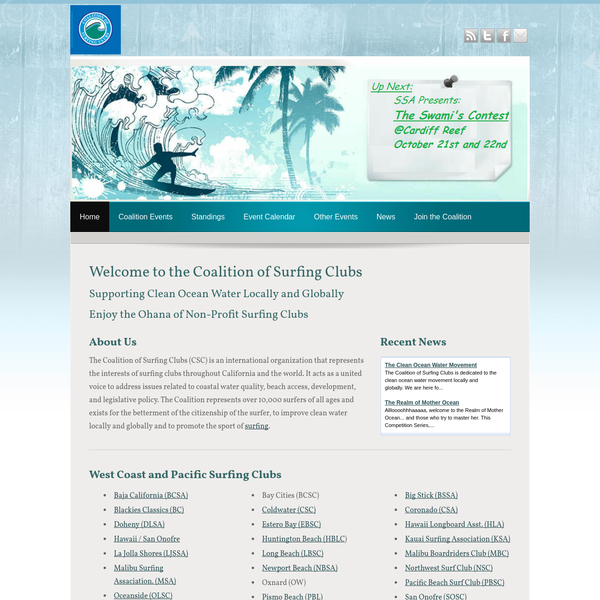 The Coalition of Surfing Clubs represents over 10,000 surfers of all ages. It exists for the betterment of the citizenship of the surfer, to improve clean water locally and globally and to promote the sport of surfing.