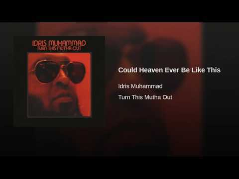 Provided to YouTube by Sony Music Entertainment Could Heaven Ever Be Like This · Idris Muhammad Turn This Mutha Out ℗ 1977 Sony Music Entertainment Released on: 2016-12-16 Composer, Lyricist, Producer: David Matthews Composer, Lyricist: Tony Sarafino Engineer: Dave Whitman Engineer: Joe Jorgensen Auto-generated by YouTube.