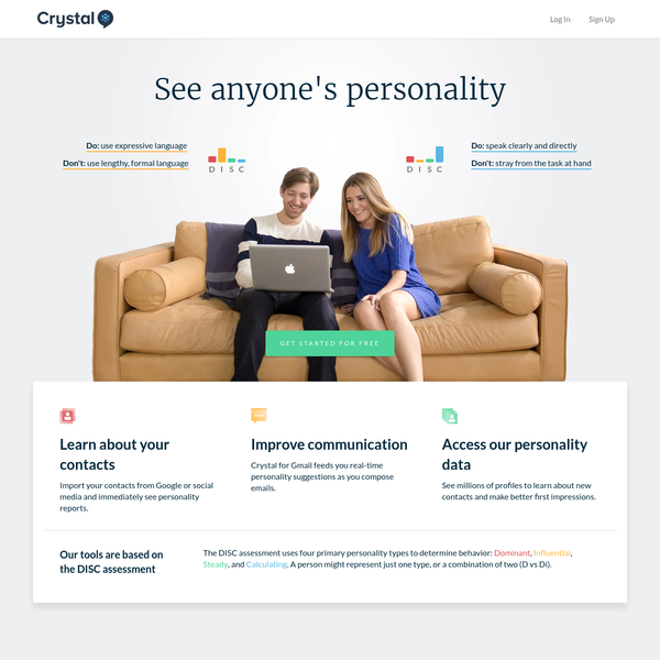 Crystal shows you the best way to communicate with any prospect, customer, or coworker based on their unique personality.