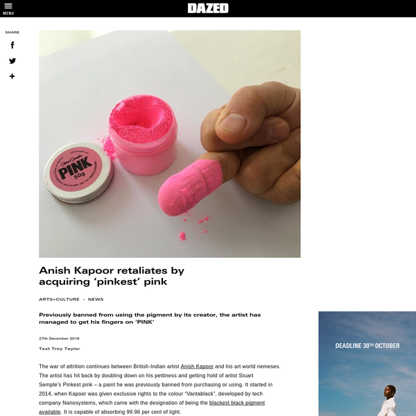The war of attrition continues between British-Indian artist Anish Kapoor and his art world nemeses. The artist has hit back by doubling down on his pettiness and getting hold of artist Stuart Semple's Pinkest pink - a paint he was previously banned from purchasing or using.