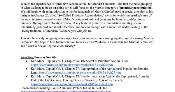 "Marxist Feminist Study Group - What is Primitive Accumulation? What is the significance of ""primitive accumulation"" for Marxist Feminists? The first thematic grouping in what we hope to be an on-going series will focus on the Marxist category of primitive accumulation. We will begin with an intr..."