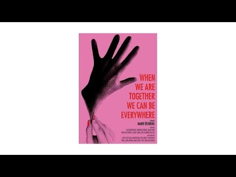 When We Are Together We Can Be Everywhere TRAILER