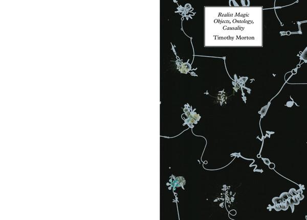 Realist Magic: Objects, Ontology, Causality, Timothy Morton