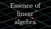 Essence of linear algebra - YouTube