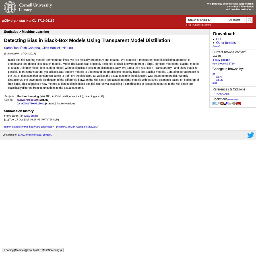 Abstract: Black-box risk scoring models permeate our lives, yet are typically proprietary and opaque. We propose a transparent model distillation approach to understand and detect bias in such models. Model distillation was originally designed to distill knowledge from a large, complex model (the teacher model) to a faster, simpler model (the student model) without significant loss in prediction accuracy.
