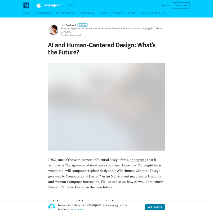 IDEO, one of the world's most influential design firms, announced that it acquired a Chicago-based data science company Datascope. You might have wondered: will computers replace designers? Will Human-Centered Design give way to Computational Design? As an MSc student majoring in Usability and Human-Computer Interaction, I'd like to discuss how AI would transform Human-Centered Design in the near future.