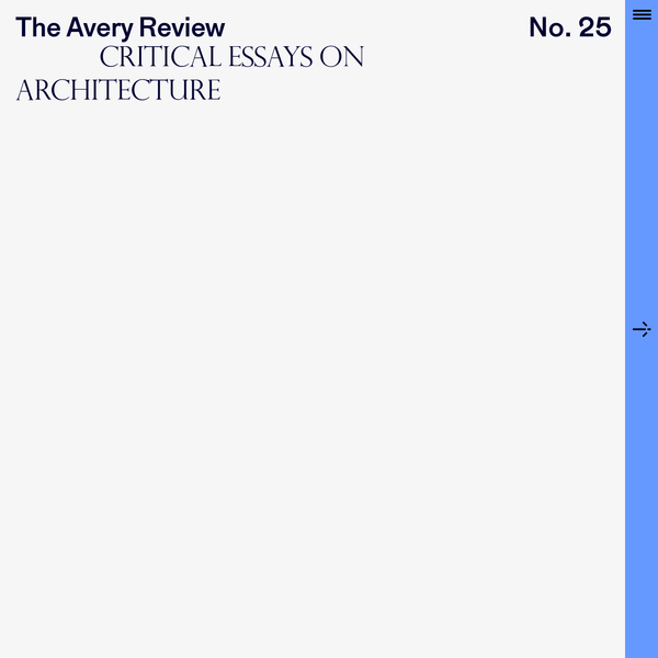 The Avery Review is an online journal dedicated to thinking about books, buildings, and other architectural media.