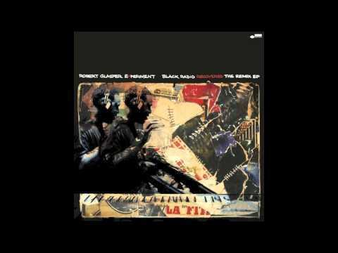 Robert Glasper Experiment Album: Black Radio Recovered: The Remix EP (2012)