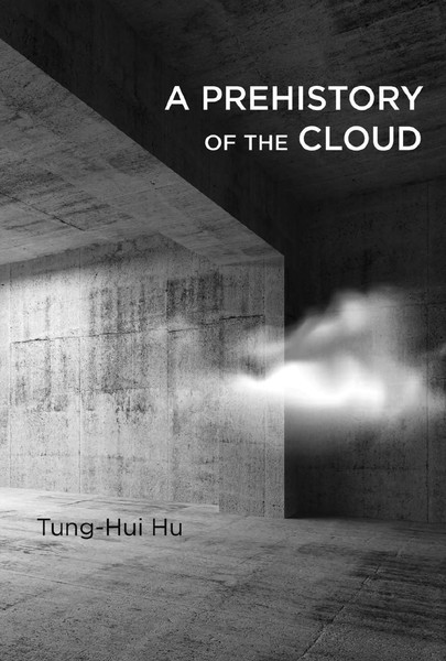 tunghui-hu-a-prehistory-of-the-cloud-1.pdf