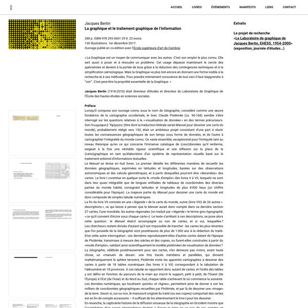 """Jacques Bertin La graphique et le traitement graphique de l'information 288 p. ISBN 978 293 0601 29 8. 22 euros. 130 illustrations. 1er décembre 2017. Ouvrage publié en co-édition avec l' École supérieure d'art de Cambrai. """"La Graphique est un moyen de communiquer avec les autres. C'est son emploi le plus connu."""