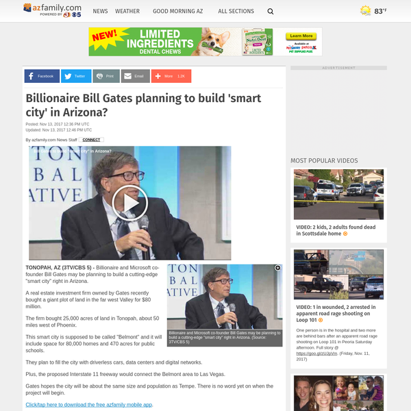 "Billionaire and Microsoft co-founder Bill Gates may be planning to build a cutting-edge ""smart city"" right in Arizona. A real estate investment firm owned by Gates recently bought a giant plot of land in the far west Valley for $80 million. The firm bought 25,000 acres of land in Tonopah, about 50 miles west of Phoenix."