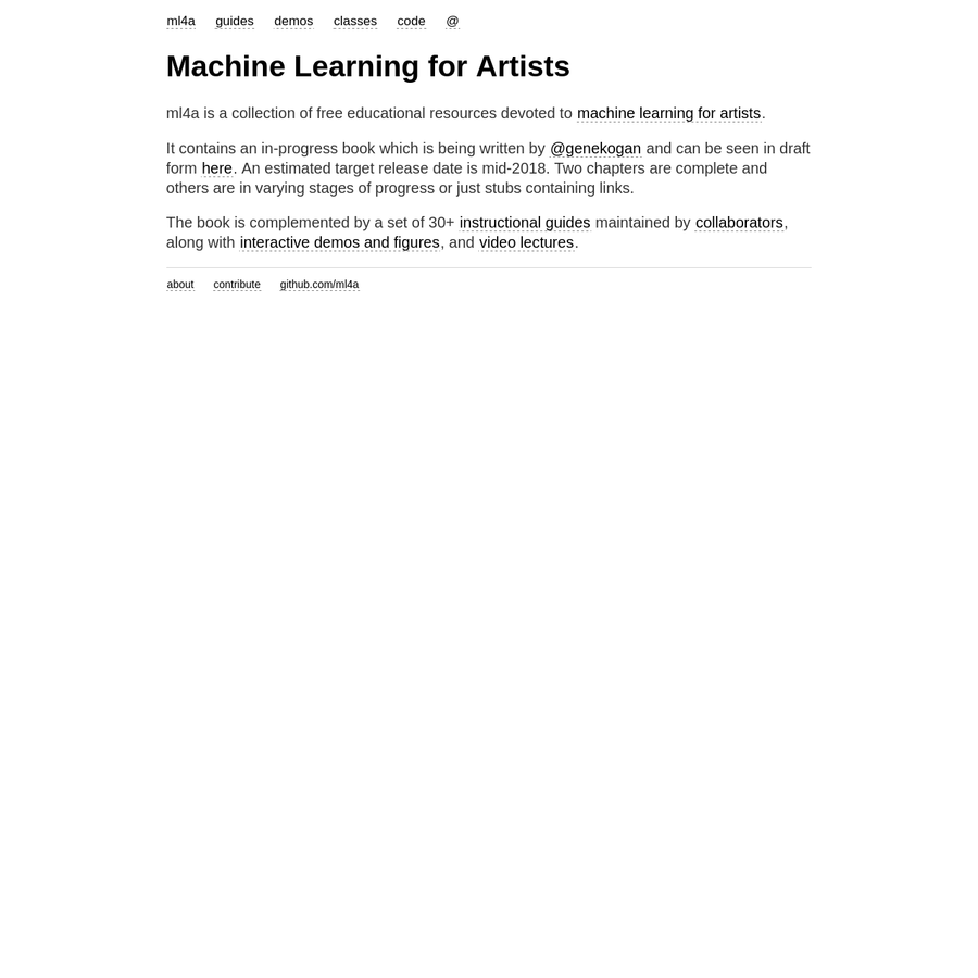 ml4a is a collection of free educational resources devoted to machine learning for artists.