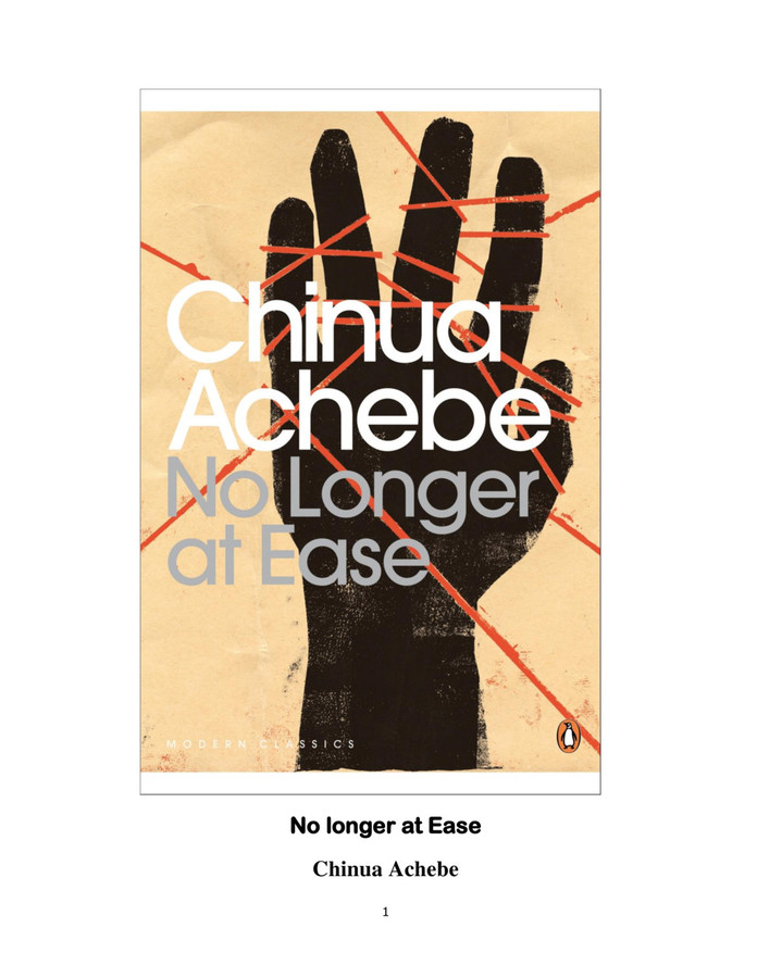 african politics no longer at ease by No longer at ease is a 1960 novel by nigerian author chinua achebe it is the story of an igbo man, obi okonkwo, who leaves his village for an education in britain and then a job in the nigerian colonial civil service.