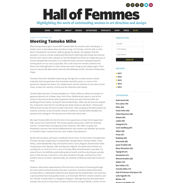 Hall of Femmes aims to highlight the work of women in art direction and design. The project was founded in 2009 by Samira Bouabana and Angela Tillman Sperandio. It includes lectures, exhibitions and the publication of the Hall of Femmes book series, each book portraying a designer and her work through in-depth interviews and previously unpublished images.