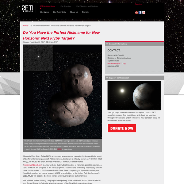 """Mountain View, CA - Today NASA announced a new naming campaign for the next flyby target of the New Horizons spacecraft. At the moment, the target is officially known as """"(486958) 2014 MU 69"""", or """"MU69"""" for short."""