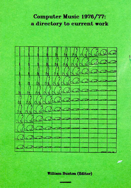 William Buxton – Computer Music 1976/77: a directory to current work, University of Toronto, Canada, 1977