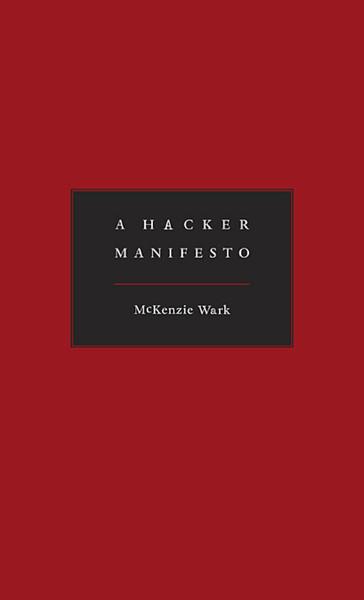 McKenzie Wark - A Hacker Manifesto