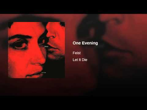 Provided to YouTube by Universal Music Group North America One Evening · Feist Let It Die ℗ 2004 Polydor (France) ℗ 2004 Polydor / a Universal Music Company. Under exclusive license to Arts & Crafts Productions Inc. Author, Composer: Gonzales Author, Composer: Leslie Feist Auto-generated by YouTube.