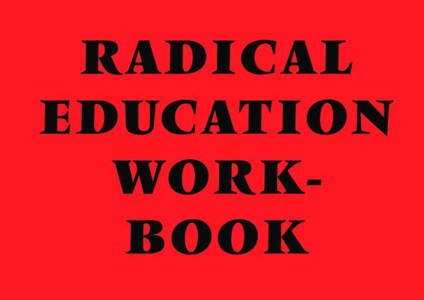 2012-Radical-Education-Workbook-1st-Ed.pdf