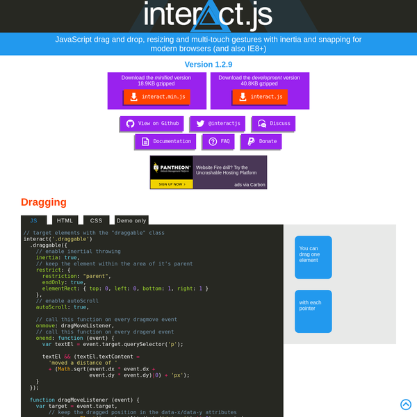 interact.js is a lightweight, standalone JavaScript module for handling single-pointer and multi-touch drags and gestures with powerful features including inertia and snapping.