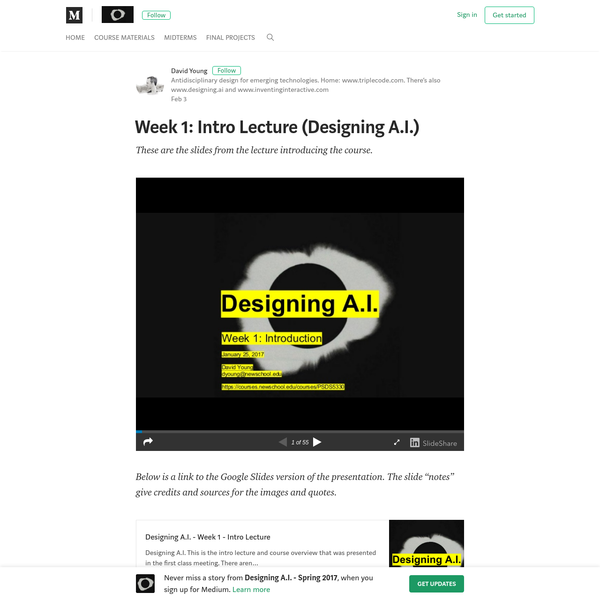 "These are the slides from the lecture introducing the course. ""Week 1: Intro Lecture (Designing A.I.)"" is published by David Young in Designing A.I. - Spring 2017"