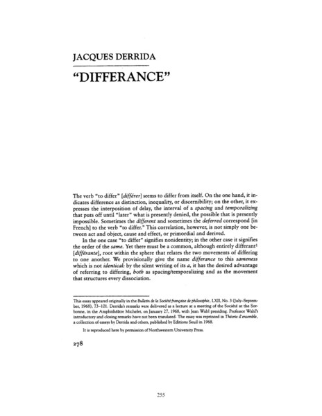 derrida differance essay He coined the term differance (writing and difference), he brought together essays in which he began to develop his the 2002 film jacques derrida.