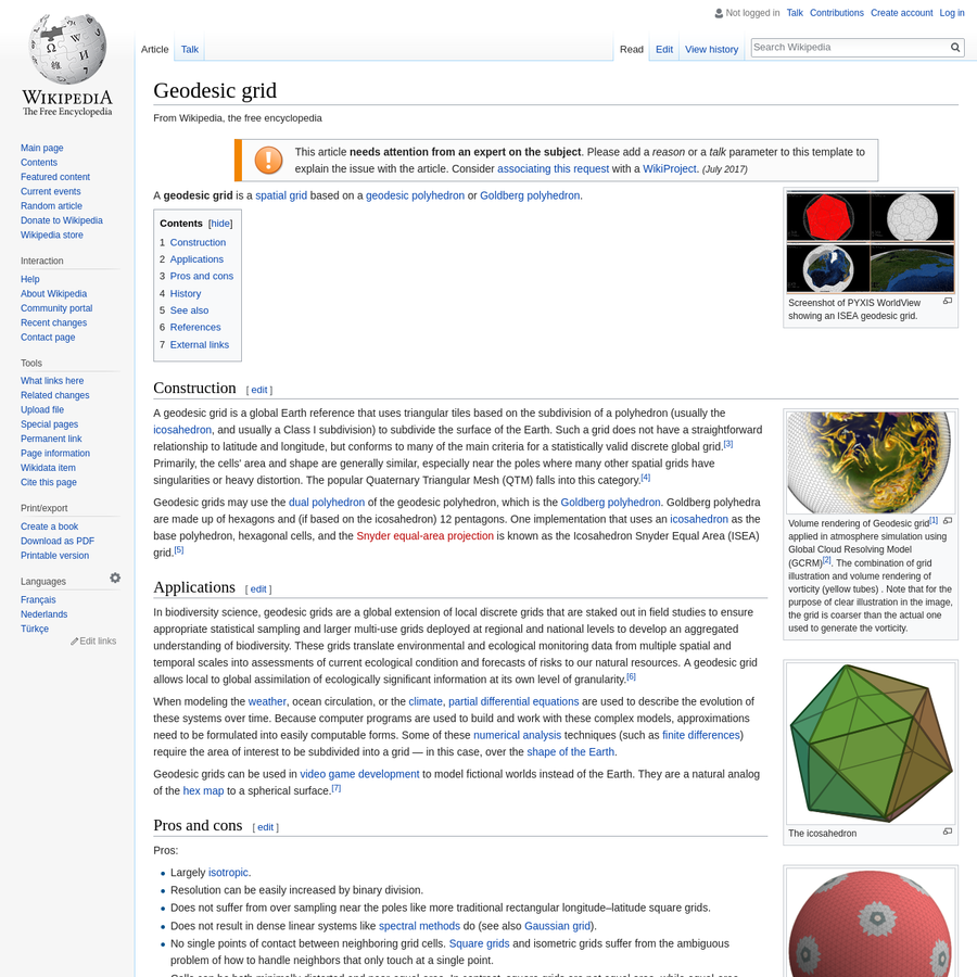 A geodesic grid is a global Earth reference that uses triangular tiles based on the subdivision of a polyhedron (usually the icosahedron, and usually a Class I subdivision) to subdivide the surface of the Earth. Such a grid does not have a straightforward relationship to latitude and longitude, but conforms to many of the main criteria for a statistically valid discrete global grid.