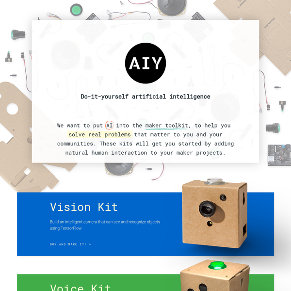 We want to put AI into the maker toolkit, to help you solve real problems that matter to you and your communities. These kits will get you started by adding natural human interaction to your maker projects.