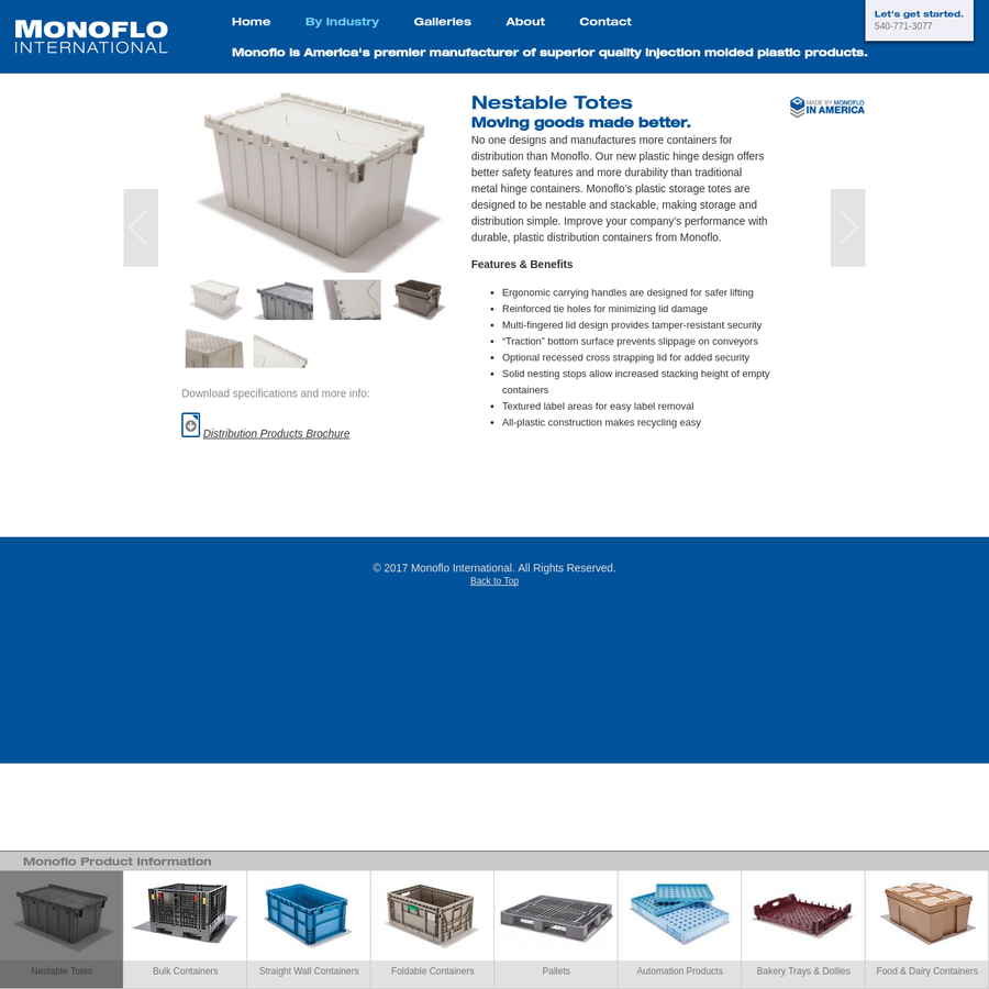 No one designs and manufactures more containers for distribution than Monoflo. Our new plastic hinge design offers better safety features and more durability than traditional metal hinge containers. Monoflo's plastic storage totes are designed to be nestable and stackable, making storage and distribution simple. Improve your company's performance with durable, plastic distribution containers from Monoflo.