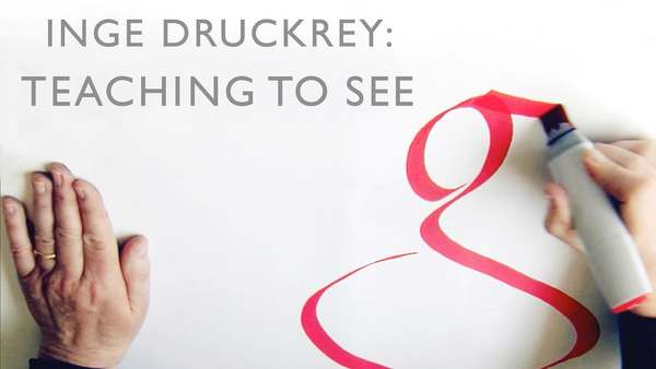 Inge Druckrey: Teaching to See